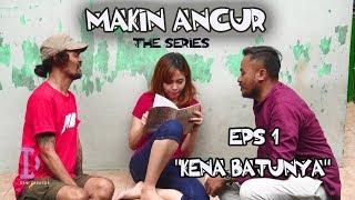 Film Komedi - Makin Ancur The Series - Eps 1 Kena Batunya MP3