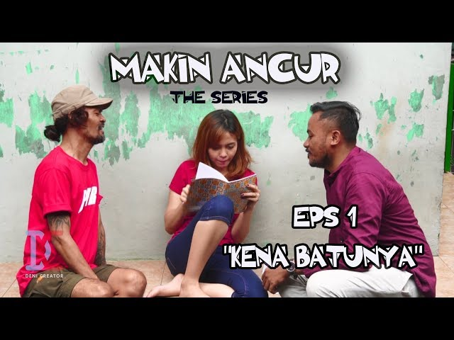 Film Komedi - Makin Ancur The Series - Eps 1 Kena Batunya