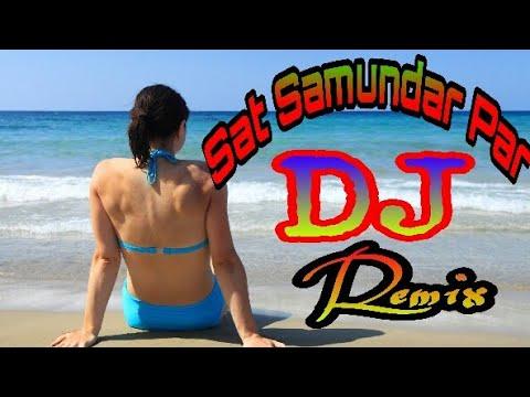 Sat samundar par mai Dj Remix | hd video | (vishwatma 1992) ..edt by parwez