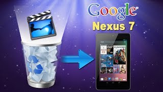 [Google Nexus 7 Files Recovery]: How to Recover Deleted Videos/Movies from Google Nexus 7?