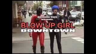 Repeat youtube video BlowUpGirl Downtown