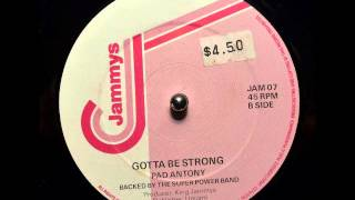 Pad Anthony - Gotta Be Strong