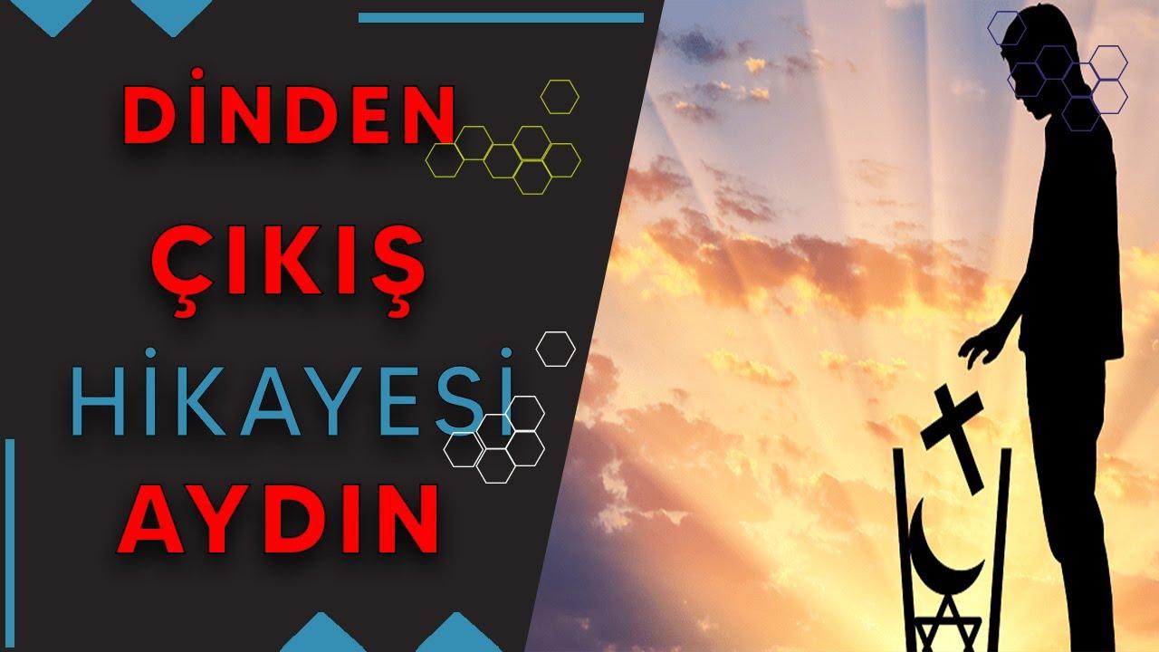 Download DİNDEN ÇIKIŞ HİKAYESİ |AYDIN