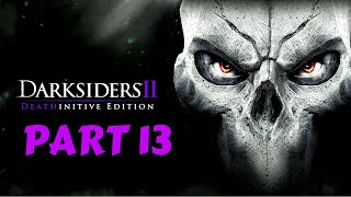Darksiders II Deathinitive Edition | Part 13 | No Commentary [1080p30 Ultra Settings] #13