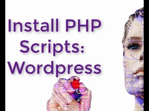 How To Install PHP Scripts: Wordpress Script Installation