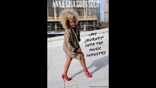 """#Anna Lisa Goes Solo-My Journey Into The Music Industry""  Part 1/#1- The introduction"