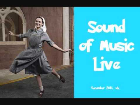 Sound of Music - Sound of Music Live 2015 UK