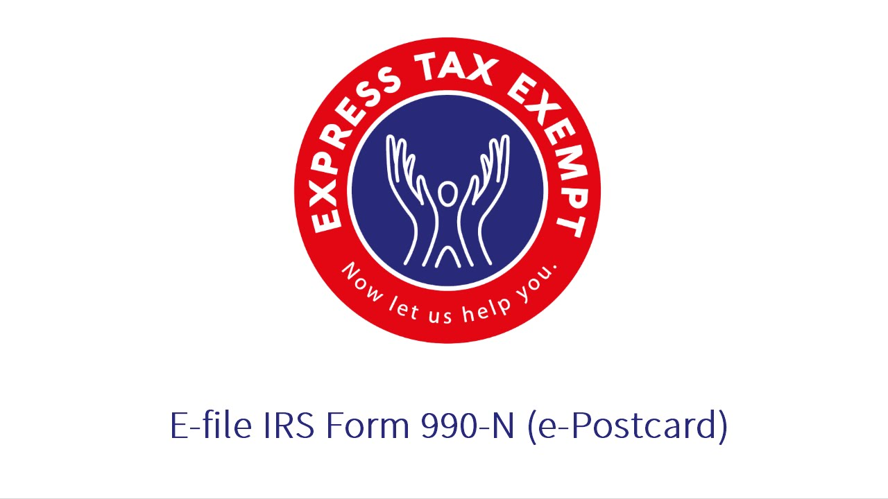 Steps to E-File Form 990-N (e-Postcard) Using ExpressTaxExempt - YouTube