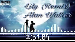 Lily ( Remix ) - Alan Walker