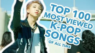 [TOP 100] MOST VIEWED K-POP SONGS OF ALL TIME • APRIL 2020