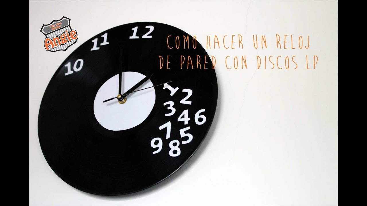 Como hacer un reloj de pared con discos lp youtube - Relojes de pared originales decoracion ...