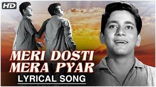 Meri Dosti Mera Pyar   Lyrical Song   Dosti   Mohammed Rafi Hit Songs   Sudhir Kumar, Sushil Kumar