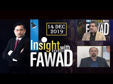 Insight with Fawad Khurshid - Saturday 14th December 2019
