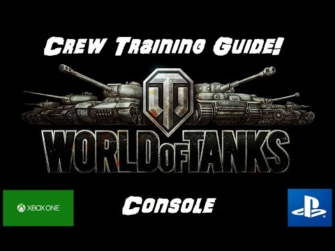 Crew Training - New Players Guide - World of Tanks Console ( Xbox / PS4 )