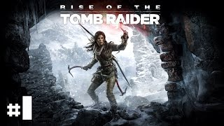 Rise Of The Tomb Raider - Playthrough #1 [FR]