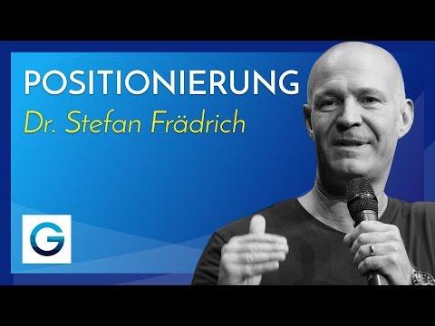 So geht Positionierung – Wie du ein erfolgreiches Geschäft aufbaust // Dr. Stefan Frädrich