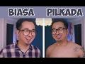 PILKADA vs HARI BIASA Wkwkwkwk