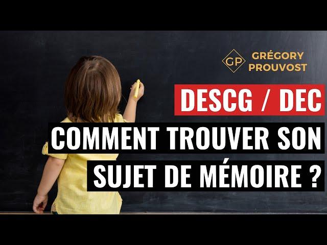 DSCG / DEC Comment trouver le sujet de son mémoire? D'après Expert-Comptable FICO - Grégory PROUVOST