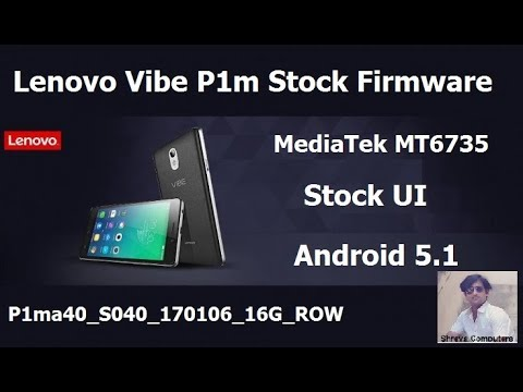 Lenovo Vibe P1m Stock Firmware Flash Download Android 5 1 Lolipop MT6735
