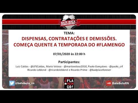 138- #BBRN - DISPENSAS, CONTRATAÇÕES E DEMISSÕES. COMEÇA QUENTE A TEMPORADA DO #FLAMENGO