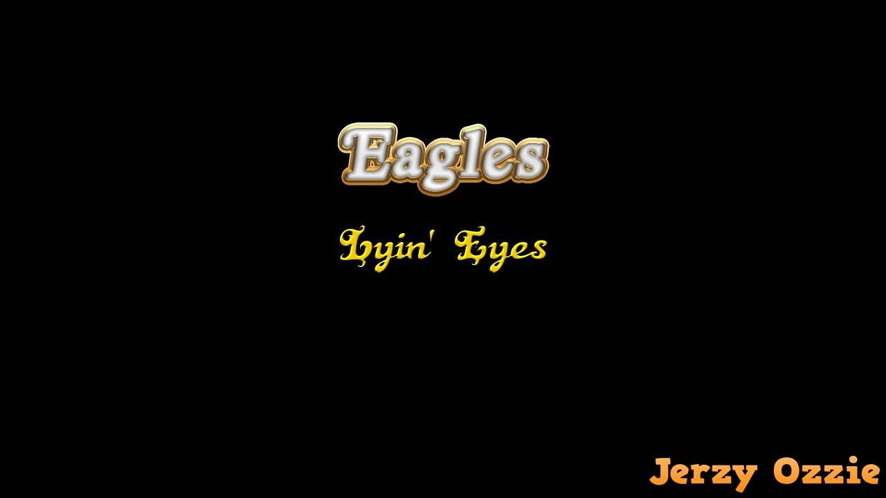 Eagles lyin eyes and lyrics youtube eagles lyin eyes and lyrics hexwebz Choice Image