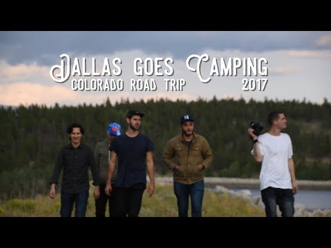 Dallas Goes Camping - Colorado Road Trip 2017