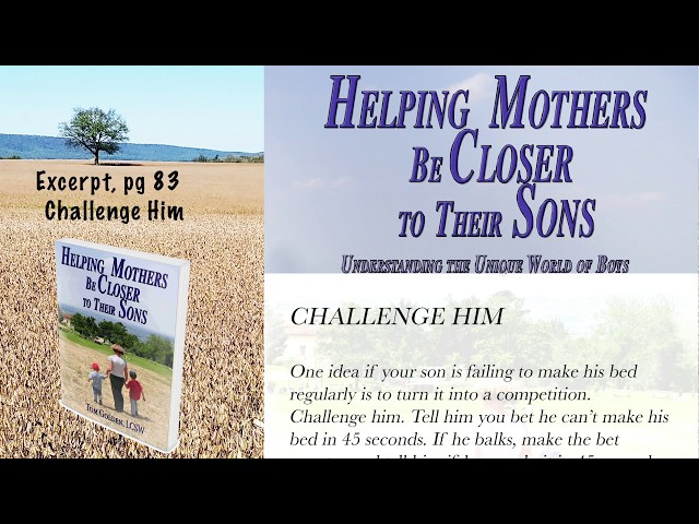 Excerpt Helping Mothers be Closer to Their Sons  --  Discipline  --  Challenge him!