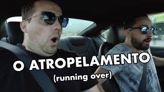 (Comedy Sketch) - O ATROPELAMENTO / RUNNING OVER