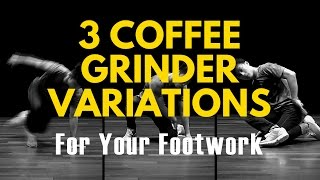 Bboy Footwork Tutorial | 3 Coffee Grinder Variations | BreakDance Decoded