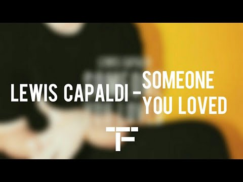 [TRADUCTION FRANÇAISE] Lewis Capaldi - Someone You Loved