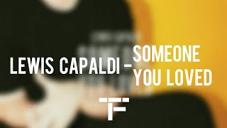 Download [TRADUCTION FRANÇAISE] Lewis Capaldi - Someone You Loved Mp3 and Videos