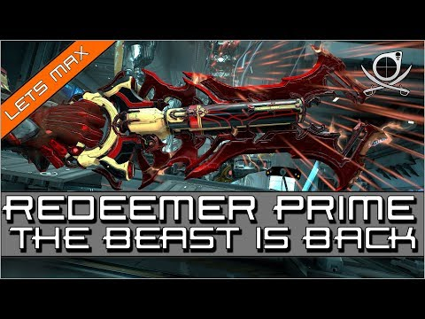 Lets Max: Redeemer Prime (Melee 3.0) - The BEAST Is Back!!!   Warframe