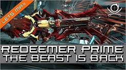 Lets Max: Redeemer Prime (Melee 3.0) - The BEAST is back!!! | Warframe