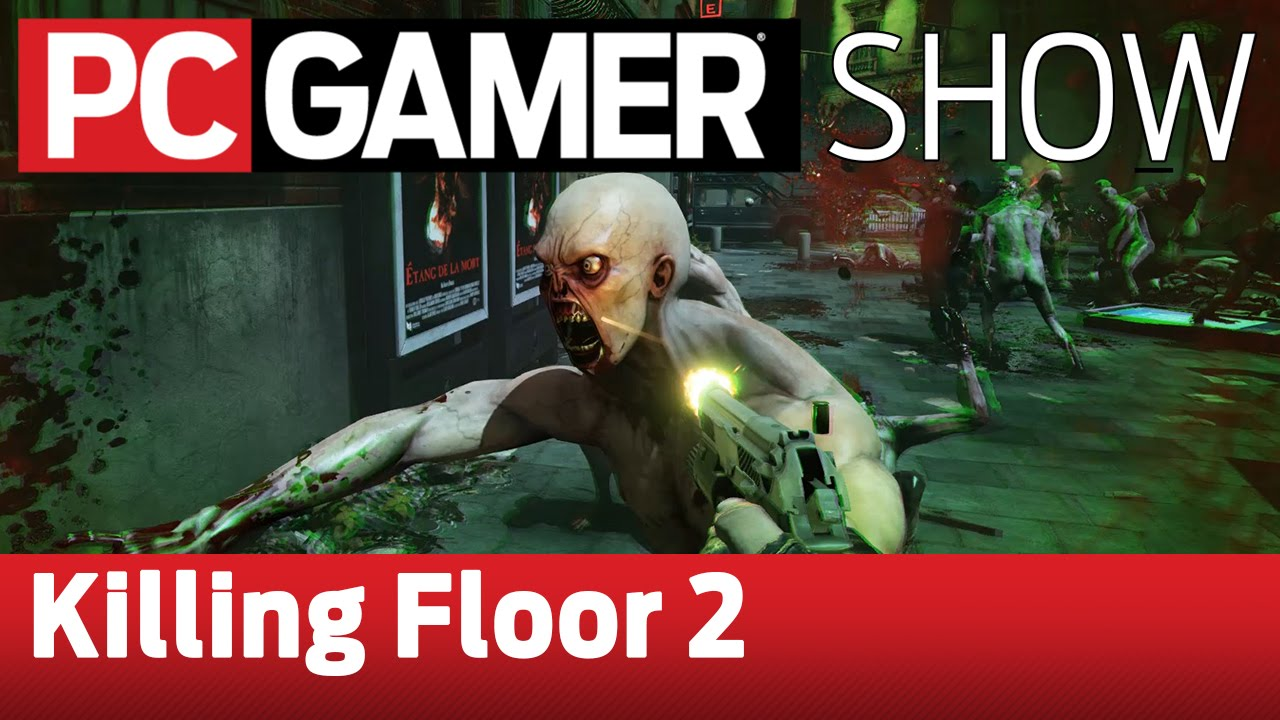 Pc gamer show killing floor 2 gameplay and interview for Pc gamer killing floor 2