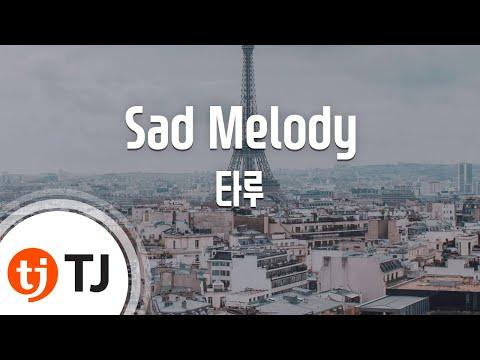 [TJ노래방] Sad Melody - 타루 (Sad Melody - Taru) / TJ Karaoke