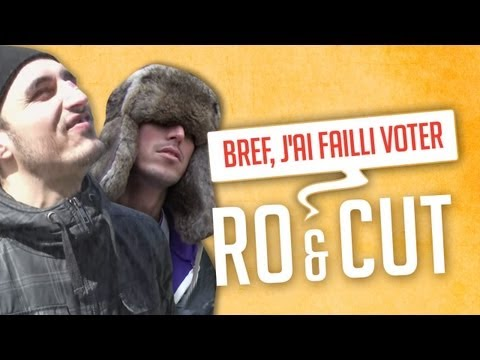 Ro et Cut - Bref, j'ai failli voter