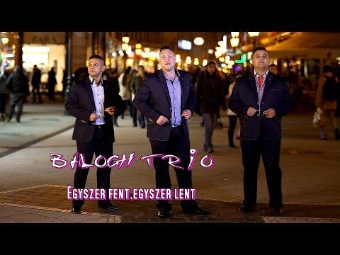 Balogh Trió-Egyszer fent,egyszer lent-Official ZGstudio music