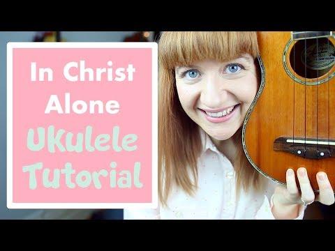 In Christ Alone - Lauren Daigle (EASY UKULELE TUTORIAL)