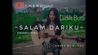Download Lagu SALAM DARIKU - Didik budi Cover[lirik] Cover By Alifah mp3
