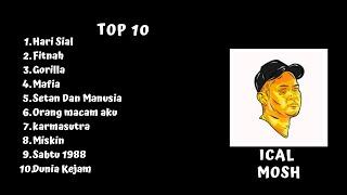 Kompilasi lagu-lagu top 10 ical mosh | Ical Mosh