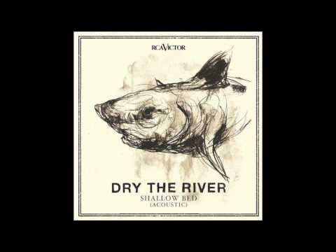 Dry the River - Shaker Hymns Acoustic