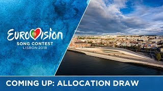 Coming up: Semi-Final Allocation Draw of the 2018 Eurovision Song Contest
