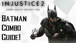 Injustice 2: Beginner Batman Combo Guide