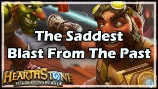 [Hearthstone] The Saddest Blast From The Past