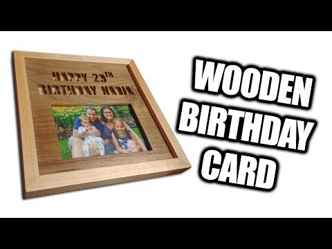 How to Make a Wooden Birthday Card / Picture Frame (Maple and Walnut)