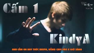 [Video Lyrics] Cấm 1 - KindyA
