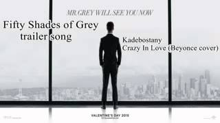 Fifty Shades of Grey original trailer soundtrack   Kadebostany – Crazy In Love Beyoncé cover