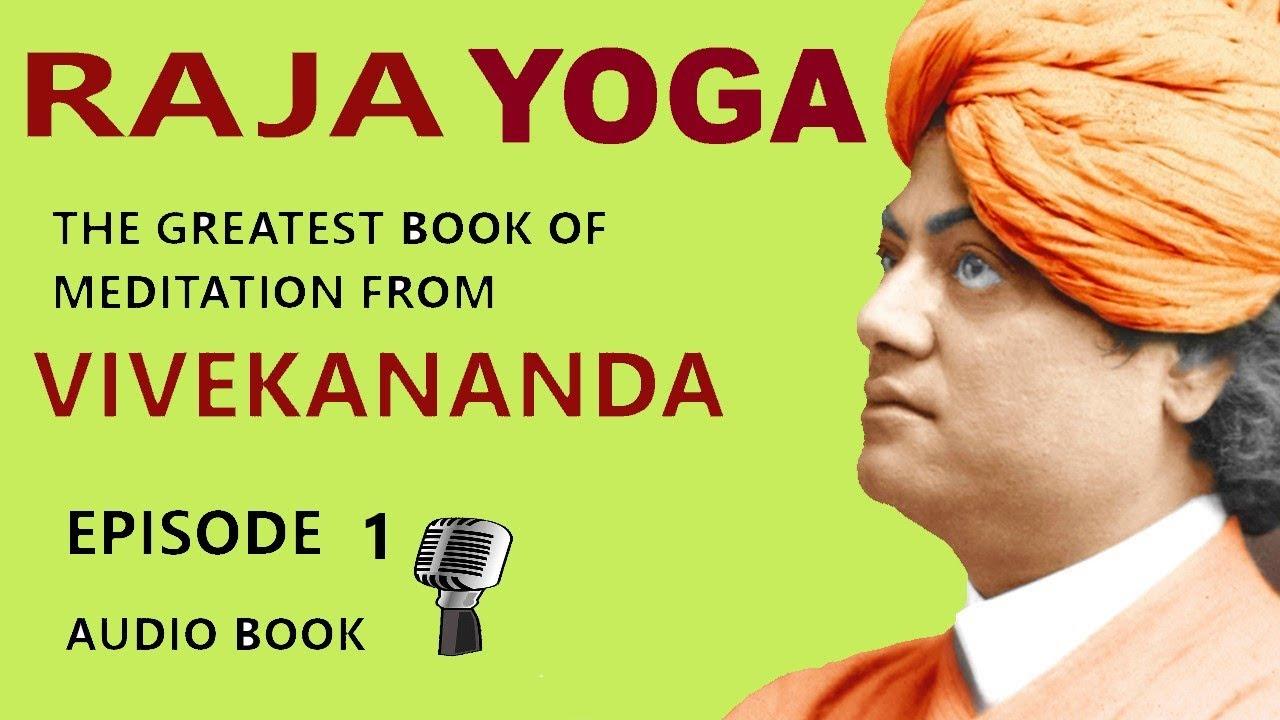 Meditation Raja Yoga Vivekananda Audio Book The Best Book From The Great Vivekananda Epsd 1 Youtube
