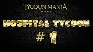Lets Play Hospital Tycoon - Part 1