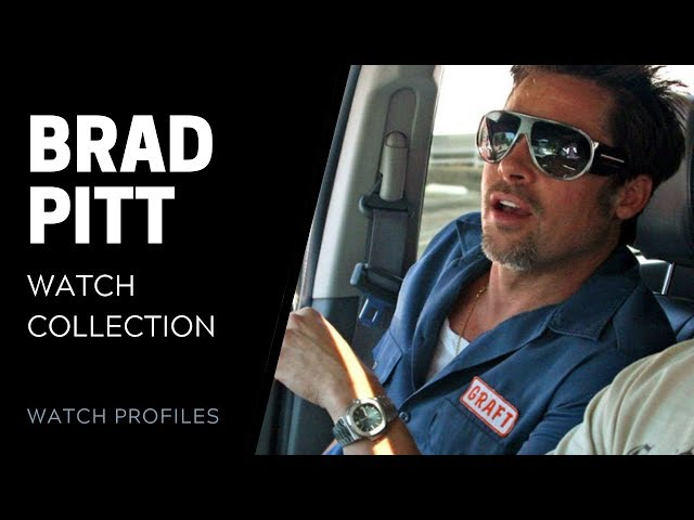 Brad Pitt's Watch Collection | SwissWatchExpo [Watch Collection]
